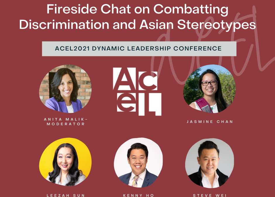 Fireside Chat on Combating Discrimination and Asian Stereotypes at #ACEL2021